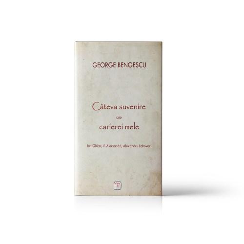 George Bengescu Câteva suvenire ale carierei mele